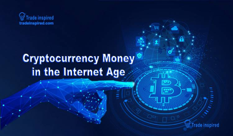 Cryptocurrency Money in the Internet Age